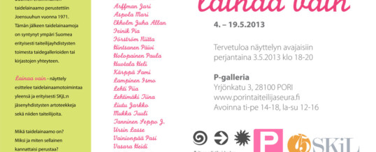 Lainaa vain  4.-19.5.2013 P-galleria, Pori
