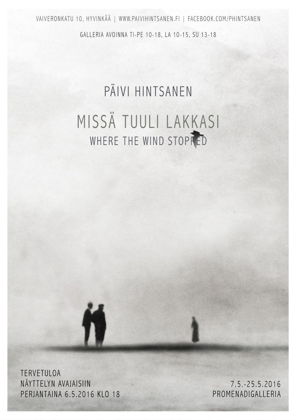 Missä tuuli lakkasi, 7.-25.5.2016 Promenadigalleria, Hyvinkää