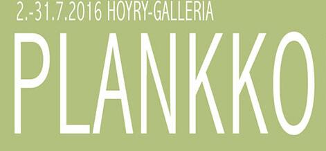 PLANKKO 2.-31.7.2016 Höyry-galleria