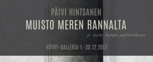 Muisto meren rannalta – A Souvenir From the Seaside 1.-30.12.2017 Höyry-galleria