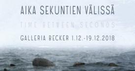 Galleria Becker 1.–19.12.2018 Aika sekuntien välissä / Time between seconds